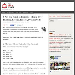 6 Perl Eval Function Examples – Regex, Error Handling, Require, Timeout, Dynamic Code