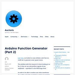 Arduino Function Generator (Part 2) – Auctoris