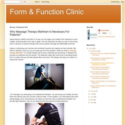 Form & Function Clinic: Why Massage Therapy Markham Is Necessary For Patients?