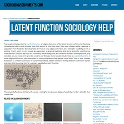 Latent Function Sociology Homework & Assignment Help