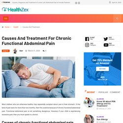 Chronic Functional Abdominal Pain: Causes and Treatment