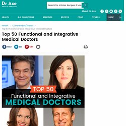 Top 50 Functional and Integrative Medical Doctors - Dr. Axe