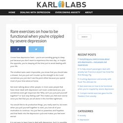 Rare exercises on how to be functional when you're crippled by severe depression - KarloLabsKarloLabs