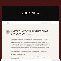 UNISEX FUNCTIONAL LEATHER GLOVES BY VOGANOW