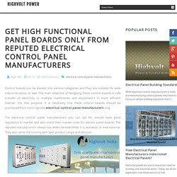 Get high functional panel boards only from reputed electrical control panel manufacturers