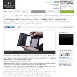 Multi Functional Cell Phone Charger that Fits in a Wallet will Soon...