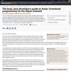 The busy Java developer's guide to Scala: Functional programming for the object oriented