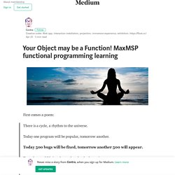 Your Object may be a Function! MaxMSP functional programming learning