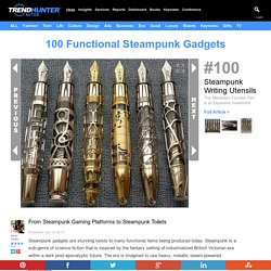 100 Functional Steampunk Gadgets - From Steampunk Gaming Platforms to Steampunk Toilets