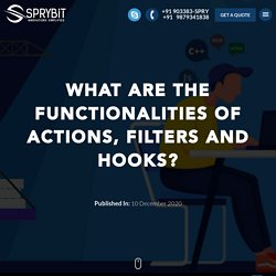 What are the Functionalities of Actions, Filters and Hooks?