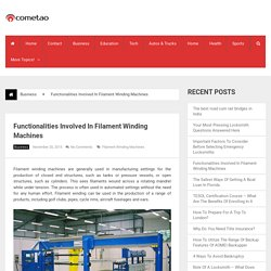 Functionalities Involved In Filament Winding Machines