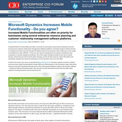 Microsoft Dynamics Increases Mobile Functionality - Do you agree?