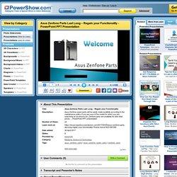 Asus Zenfone Parts Last Long – Regain your Functionality PowerPoint presentation