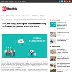 The Functioning Of Instagram Influencer Marketing Tactics For Ultimate Goal Accomplishment