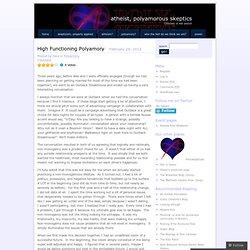 High Functioning Polyamory « Atheist, polyamorous, skeptics
