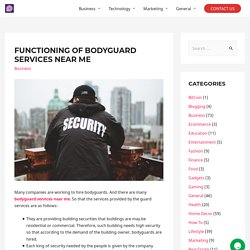Functioning of bodyguard services near me - Publickiss