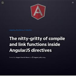 The nitty-gritty of compile and link functions inside AngularJS directives