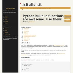 Python built-in functions are awesome. Use them! - *.isBullsh.it