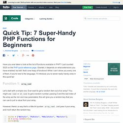 Quick Tip: 7 Super-Handy PHP Functions for Beginners | Nettuts+ - net.tutsplus.com (HTTP)