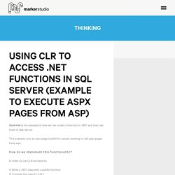 Using CLR to access .NET functions in SQL Server (example to execute aspx pages from asp) - Marker Studio