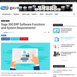 Sage 300 ERP Software Functions and System Requirements!