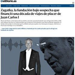 Zagatka, la fundación bajo sospecha que financió una década de viajes de placer de Juan Carlos I