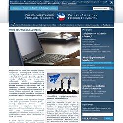 Polsko-Amerykańska Fundacja Wolności - NOWE TECHNOLOGIE LOKALNIE