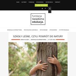 Szkoły leśne, czyli powrót do natury