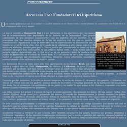 Hermanas Fox: Fundadoras Del Espiritismo - MUNDO PARANORMAL