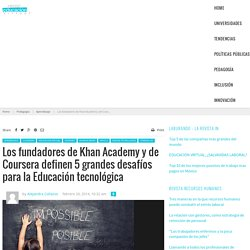 Los fundadores de Khan Academy y de Coursera definen 5 grandes desafíos para la Educación tecnológica
