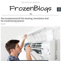 The Fundamental Of The Heating, Ventilation And Air-Conditioning System - frozenblogs