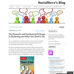The Dramatic and Fundamental Change in Marketing and What You Need to Do