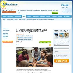 3 Fundamental Ways the NDIS Group Supports Young Disabled Adults