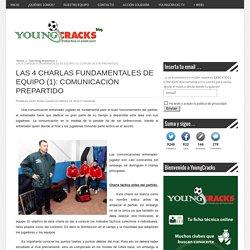 LAS 4 CHARLAS FUNDAMENTALES DE EQUIPO (1): COMUNICACIÓN PREPARTIDO