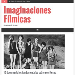 10 documentales fundamentales sobre escritoras