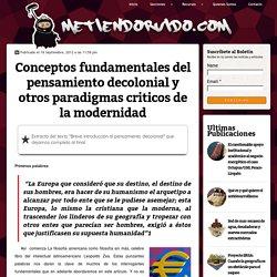 Conceptos fundamentales del pensamiento decolonial y otros paradigmas criticos de la modernidad