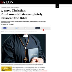 5 ways Christian fundamentalists completely misread the Bible
