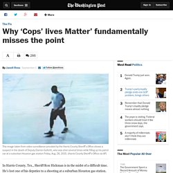 Why 'Cops' lives Matter' fundamentally misses the point