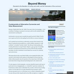 Fundamentals of Alternative Currencies and Value Measurement « Beyond Money
