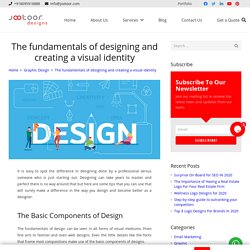 The fundamentals of designing and creating a visual identity