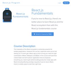 React.js Fundamentals: The best place to become familiar with React.js and the React.js Ecosystem
