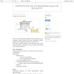 Institute of Fundamentals in Quality: Design of Experiment