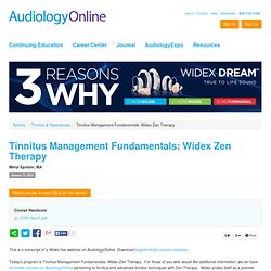 Tinnitus Management Fundamentals: Widex Zen Therapy Meryl Epstein Tinnitus & Hyperacusis 12367