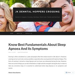 Know Best Fundamentals About Sleep Apnoea And its Symptoms