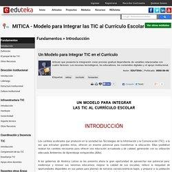 MITICA - Modelo para Integrar las TIC al Currículo Escolar > Fundamentos > Introducción