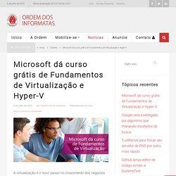 Microsoft dá curso grátis de Fundamentos de Virtualização e Hyper-V
