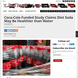 Coca-Cola Funded Study Claims Diet Soda May Be Healthier than Water