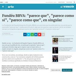 """Fundéu BBVA: """"parece que"""", """"parece como si"""", """"parece como que"""", en singular - Arte"""