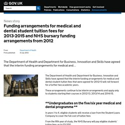 Funding arrangements for medical and dental student tuition fees for 2013-2015 and NHS bursary funding arrangements from 2012