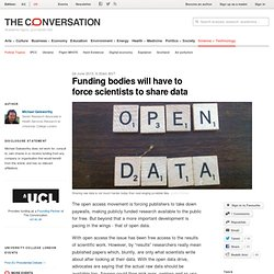 Funding bodies will have to force scientists to share data